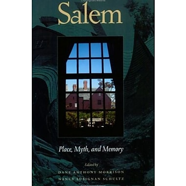 Salem: Place, Myth and Memory Used Book (9781555536503)