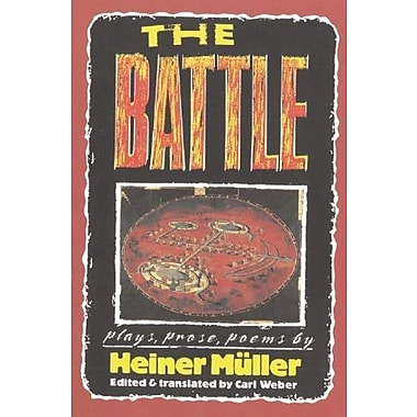 The Battle: Plays, Prose Poems (PAJ Books), Used Book (9781555540494)