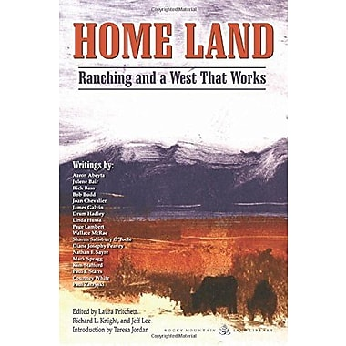Home Land: Ranching and a West That Works Used Book (9781555664008)