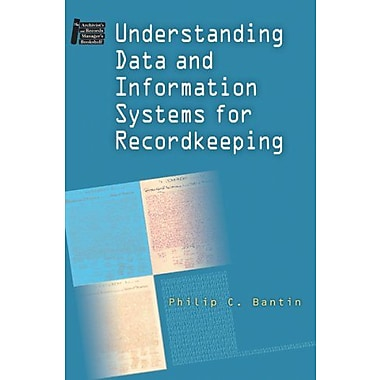 Understanding Data and Information Systems for Recordkeeping, Used Book, (9781555705800)