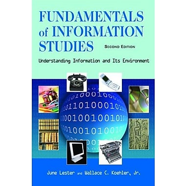 Fundamentals of Information Studies: Understanding Information and Its Environment, Second Edition, Used Book (9781555705947)