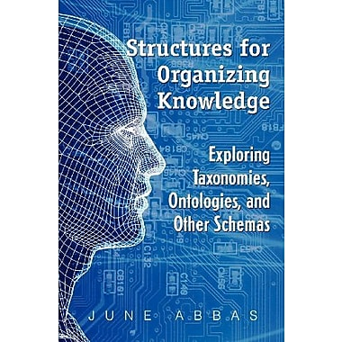 Structures for Organizing Knowledge: Exploring Taxonomies, Ontologies and Other Schema, Used Book (9781555706999)