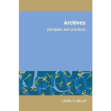 Archives: Principles and Practices, Used Book (9781555707262)