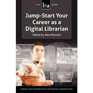 Jump-Start Your Career as a Digital Librarian: A LITA Guide, Used Book (9781555708771)