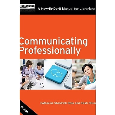 Communicating Professionally: A How-To-Do-It Manual for Librarians, Third Edition, Used Book (9781555709082)