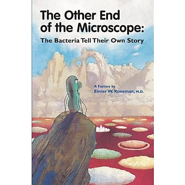 The Other End of the Microscope: The Bacteria Tell Their Own Story, Used Book (9781555812270)