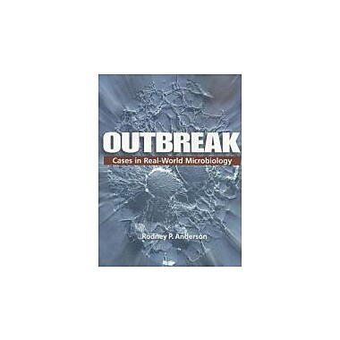 Outbreak: Cases in the Real-World Microbiology, Used Book (9781555813666)
