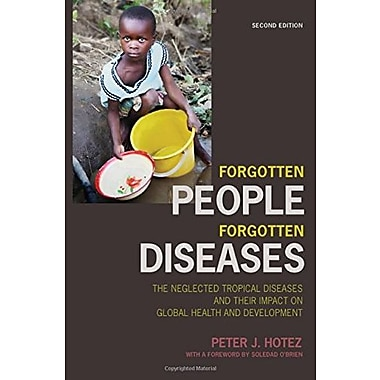 Forgotten People, Forgotten Diseases: the Neglected Tropical Diseases & their Impact on Global Health & Development, Used Book