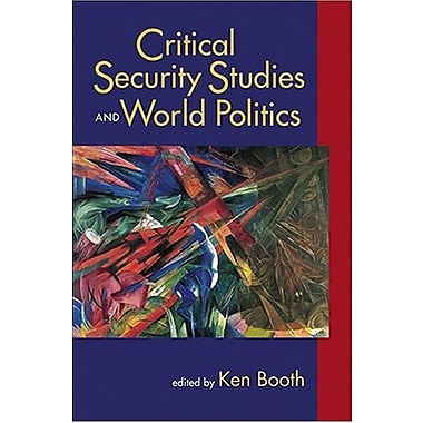 Critical Security Studies And World Politics, Used Book (9781555878269)