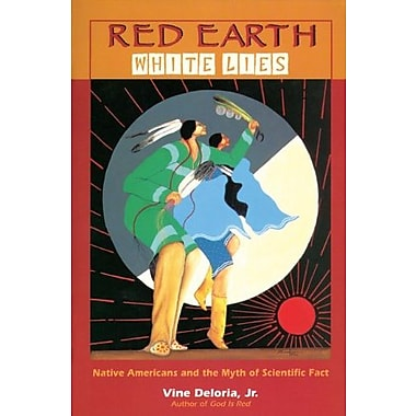 Red Earth, White Lies: Native Americans and the Myth of Scientific Fact, Used Book (9781555913885)