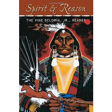 Spirit and Reason: The Vine Deloria Jr. Reader, Used Book (9781555914301)