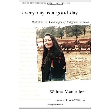 Every Day Is a Good Day: Reflections by Contemporary Indigenous Women, Used Book (9781555915162)
