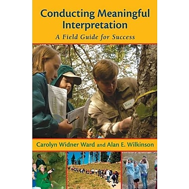 Conducting Meaningful Interpretation: A Field Guide for Success, Used Book (9781555915308)