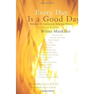 Every Day is a Good Day: Reflections by Contemporary Indigenous Women, Used Book (9781555916916)