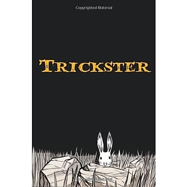 Trickster: Native American Tales: A Graphic Collection, Used Book (9781555917241)