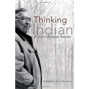 Thinking in Indian: A John Mohawk Reader, Used Book (9781555917388)