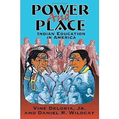 Power and Place: Indian Education in America Used Book (9781555918590)