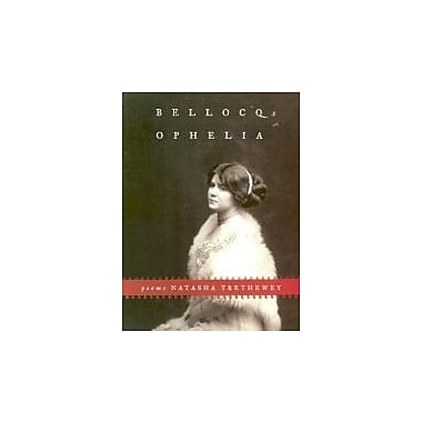 Bellocq's Ophelia: Poems, Used Book (9781555973599)