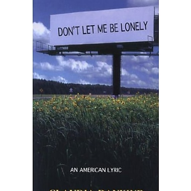 Don't Let Me Be Lonely: An American Lyric, Used Book (9781555974077)