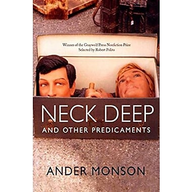 Neck Deep and Other Predicaments: Essays, Used Book (9781555974596)