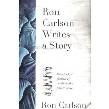 Ron Carlson Writes a Story, Used Book (9781555974770)