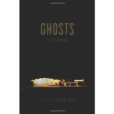 Ghosts of Wyoming: Stories, Used Book (9781555975487)