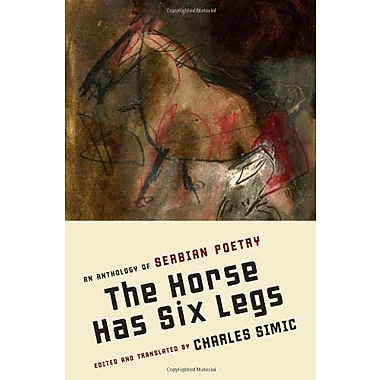 The Horse Has Six Legs: An Anthology of Serbian Poetry, Used Book (9781555975579)