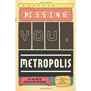Missing You, Metropolis: Poems, Used Book (9781555975722)