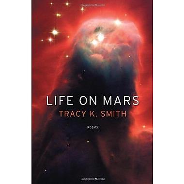 Life on Mars: Poems, Used Book (9781555975845)