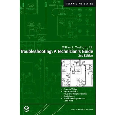 Troubleshooting: A Technician's Guide, Second Edition (Isa Technician Series), Used Book (9781556179631)