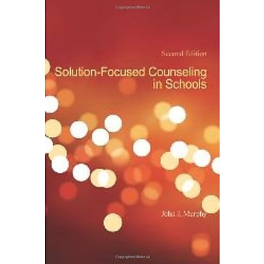 Solution-Focused Counseling In Schools, 2nd Edition, Used Book (9781556202476)