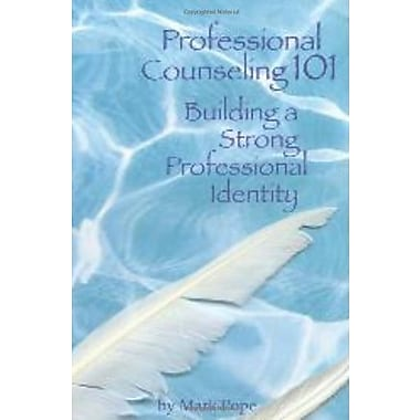 Professional Counseling 101: Building a Strong Professional Identity, Used Book (9781556202599)