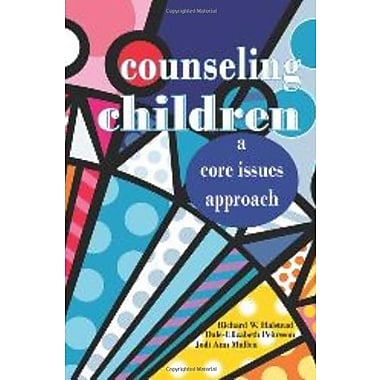 Counseling Children: A Core Issues Approach, Used Book (9781556202834)