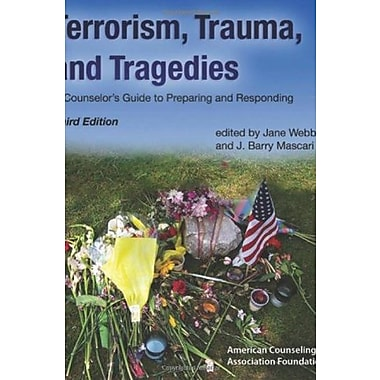 Terrorism, Trauma and Tragedies: A Counselor's Guide to Preparing and Responding, Used Book (9781556203084)