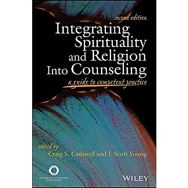 Integrating Spirituality and Religion into Counseling: A Guide to Competent Practice, Used Book (9781556203107)