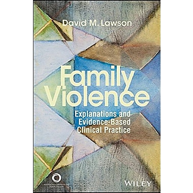 Family Violence: Explanations and Evidence-Based Clinical Practice, Used Book (9781556203176)