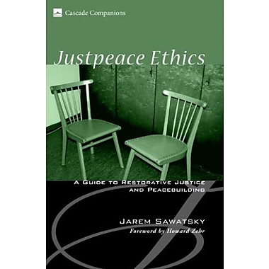 Justpeace Ethics: A Guide to Restorative Justice and Peacebuilding, Used Book (9781556352997)