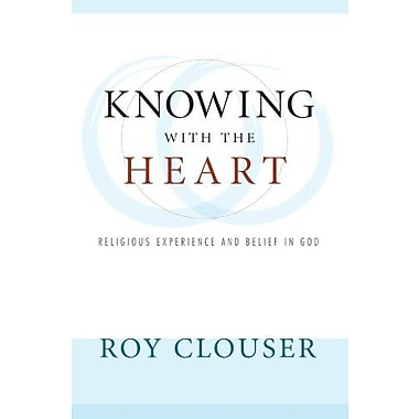 Knowing with the Heart: Religious Experience and Belief in God, Used Book (9781556354328)