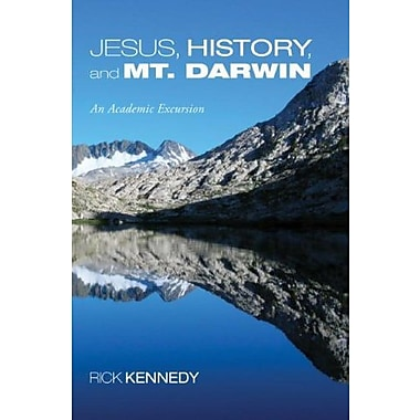 Jesus, History and Mt. Darwin: An Academic Excursion, Used Book (9781556356551)