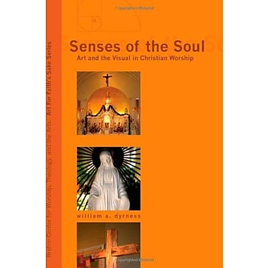 Senses of the Soul: Art and the Visual in Christian Worship, Used Book (9781556358647)