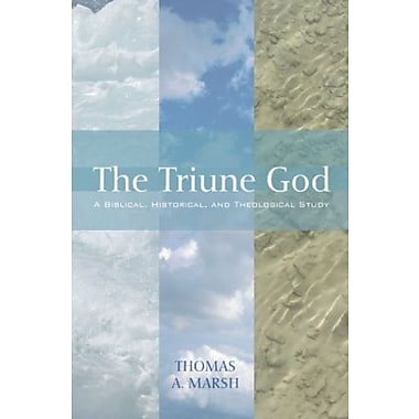The Triune God: A Biblical, Historical and Theological Study, Used Book (9781556359491)