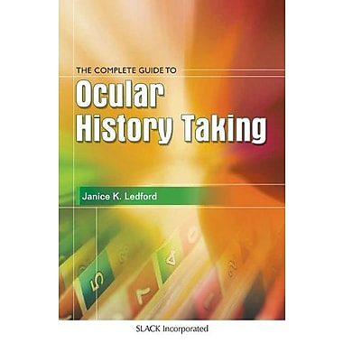 The Complete Guide to Ocular History Taking, Used Book (9781556423697)