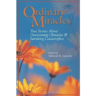Ordinary Miracles: True Stories about Overcoming Obstacles and Surviving Catastrophies, Used Book (9781556425714)