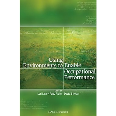 Using Environments to Enable Occupational Performance, Used Book (9781556425783)