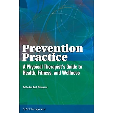 Prevention Practice: A Physical Therapist's Guide to Health, Fitness and Wellness, Used Book (9781556426179)