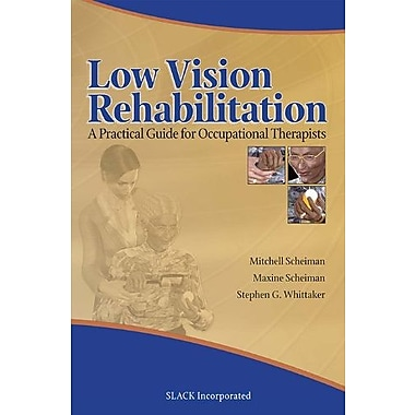 Low Vision Rehabilitation: A Practical Guide for Occupational Therapists, Used Book (9781556427343)