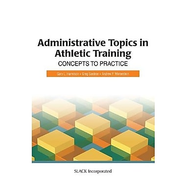 Administrative Topics in Athletic Training: Concepts to Practice, Used Book (9781556427398)