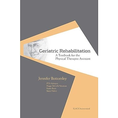 Geriatric Rehabilitation: A Textbook for the Physical Therapist Assistant, Used Book (9781556428166)