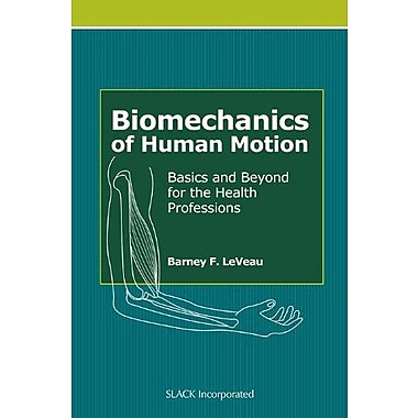 Biomechanics of Human Motion: Basics and Beyond for the Health Professions, Used Book (9781556429057)
