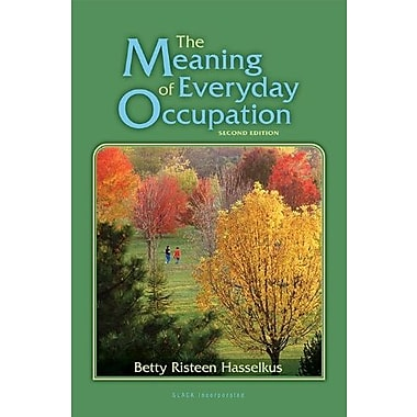 The Meaning of Everyday Occupation, Used Book (9781556429347)